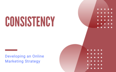 Developing an Online Marketing Strategy – Consistency